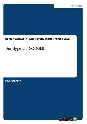 Der Hype Um Google  by  Roman Giesswein