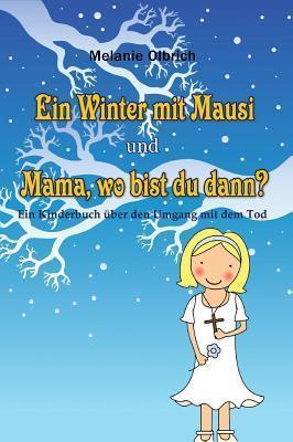 Ein Winter Mit Mausi - Mama, Wo Bist Du Dann?  by  Melanie Olbrich