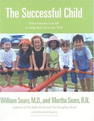 The Successful Child: What Parents Can Do to Help Kids Turn Out Well Martha Sears