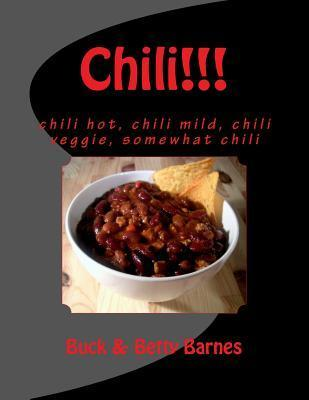 Chili!!!: Chili Hot, Chili Mild, Chili Veggie, Somewhat Chili Buck Barnes