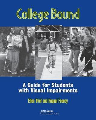 College Bound: A Guide for Students with Visual Impairments Ellen Trief