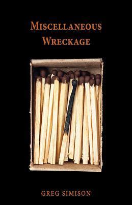 Miscellaneous Wreckage Greg Simison