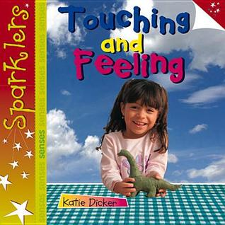 Touching and Feeling  by  Katie Dicker