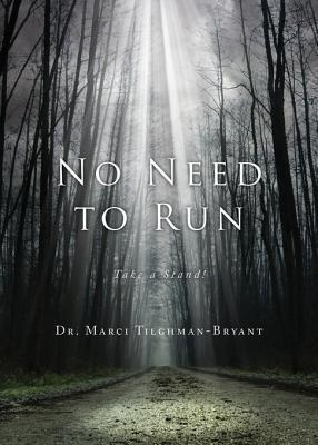 No Need to Run: Take a Stand! Dr Marci Tilghman-Bryant