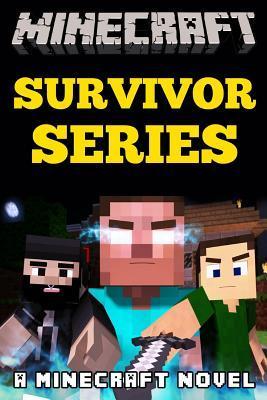 Minecraft Survivor Series: A Minecraft Novel  by  Minecraft Books