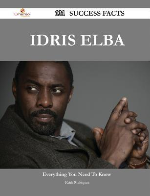 Idris Elba 131 Success Facts - Everything You Need to Know about Idris Elba Keith Rodriquez