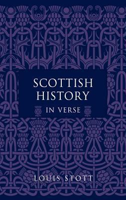 Scottish History in Verse  by  Louis Stott