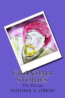 Grandma Stories: A Childrens Story Book  by  MR S Nadima S Obeid