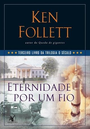 Eternidade por um Fio (O Século, #3)  by  Ken Follett