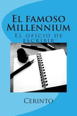 El Famoso Millennium: El Oficio de Escribir  by  Cerinto