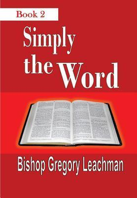 Simply the Word Bishop Gregory Leachman
