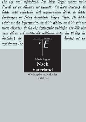 Nach Vaterland  by  Maria Sagert