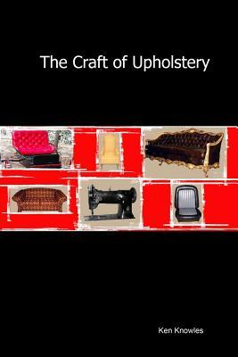 The Craft of Upholstery Ken Knowles