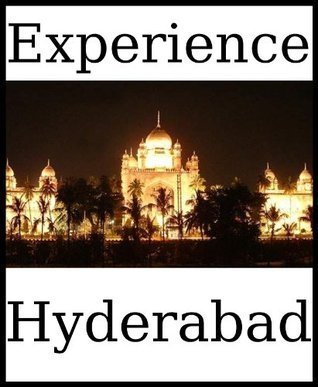 Experience Hyderabad: a travel guide (2012) Dolphinbooks