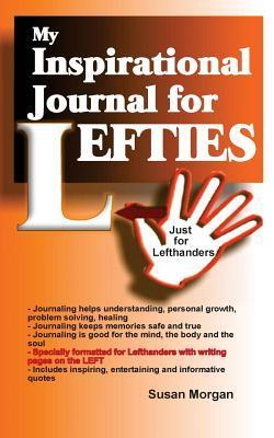 My Inspirational Journal for Lefties: Just for Lefthanders Susan Morgan