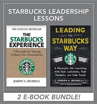 Starbucks Leadership Lessons  by  Joseph A. Michelli