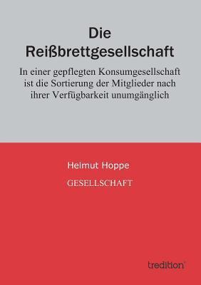Die Reissbrettgesellschaft  by  Helmut Hoppe