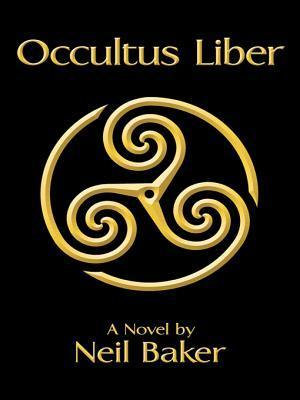 Occultus Liber  by  Neil Baker