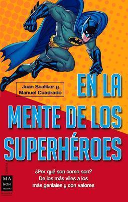 En la mente de los superhéroes  by  Juan Scaliter