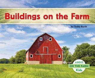 Buildings on the Farm  by  Teddy Borth