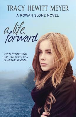 A Life, Forward: A Rowan Slone Novel  by  Tracy Hewitt Meyer