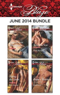 Harlequin Blaze June 2014 Bundle: Riding High/Testing the Limits/Need You Now/Final Score Vicki Lewis Thompson