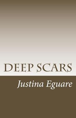 Deep Scars Justina Eguare
