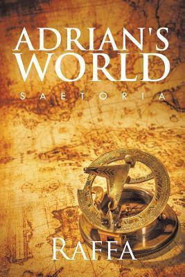 Adrians World: Saetoria  by  Raffa