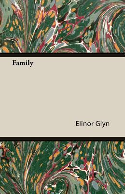 Family  by  Elinor Glyn