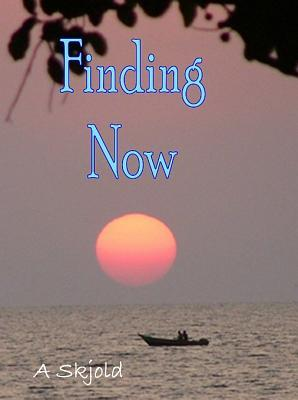 Finding Now  by  Annemarie Skjold