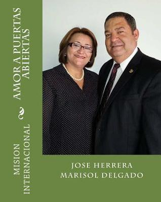 Amor a Puertas Abiertas: Mision Internacional  by  José Herrera