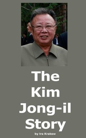 The Kim Jong-il Story  by  Ira Krakow