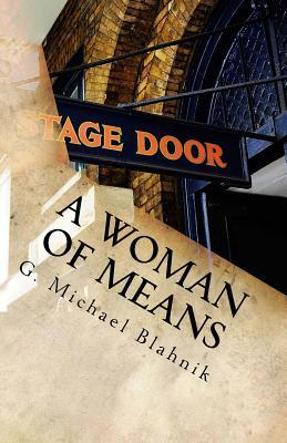 A Woman of Means: A Play in Two Acts  by  G. Michael Blahnik