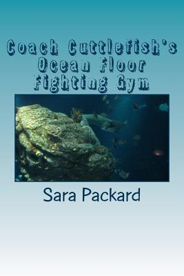 Coach Cuttlefishs Ocean Floor Fighting Gym Sara Packard
