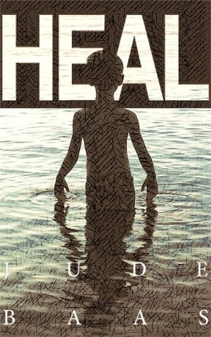 HEAL | Part One  by  Jude Baas