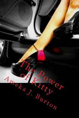 The Power of Kitty: Grown Woman Drama Ameka J Burton