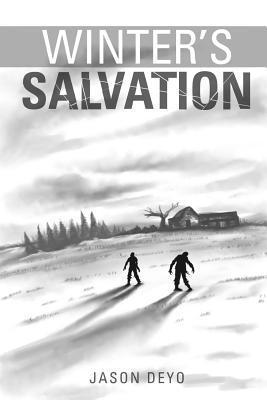Winters Salvation: A Zombie Apocalypse Novel  by  Jason T Deyo