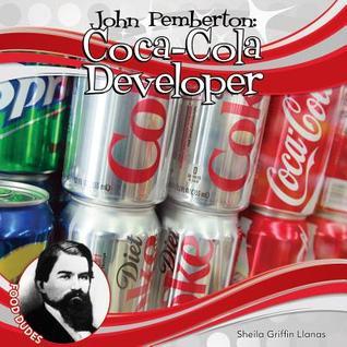 John Pemberton:: Coca-Cola Developer Sheila Griffin Llanas