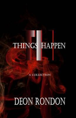 Things Happen  by  Deon Rondon