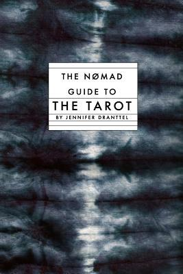 The Nomad Guide to the Tarot  by  Jennifer Dranttel