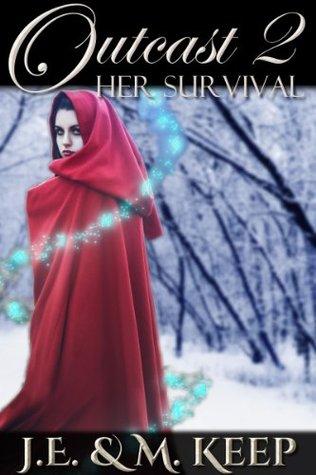 Her Survival (Outcast, #2) J.E. Keep