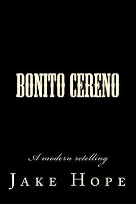 Bonito Cereno: A Modern Retelling  by  Jake Hope