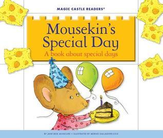 Mousekins Special Day: A Book about Special Days  by  Jane Belk Moncure
