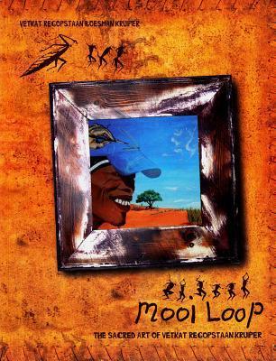 Mooi Loop: The Sacred Art of Vetkat Regopstaan Kruiper Vetkat Regopstaan Kruiper