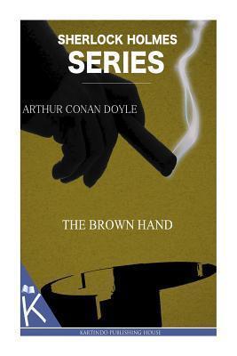 The Brown Hand  by  Arthur Conan Doyle