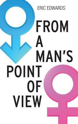 From a Mans Point of View Eric Edwards