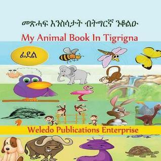 My Animal Book in Tigrigna  by  Weledo Publications Enterprise