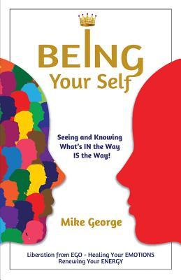 Being Your Self Mike George