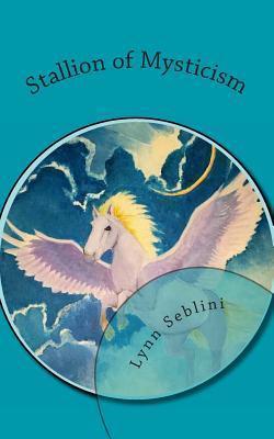 Stallion of Mysticism  by  Lynn Seblini