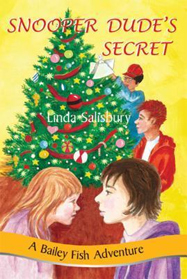 Snooper Dudes Secret: A Bailey Fish Adventure, Book 10  by  Linda G Salisbury
